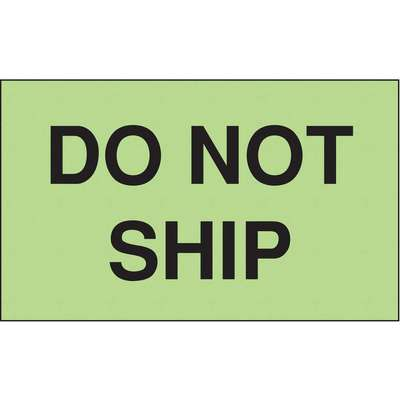 "Shipping Labels, Do Not Ship, Paper, Adhesive Back, 5"" Width, 3"" Height, PK 50"