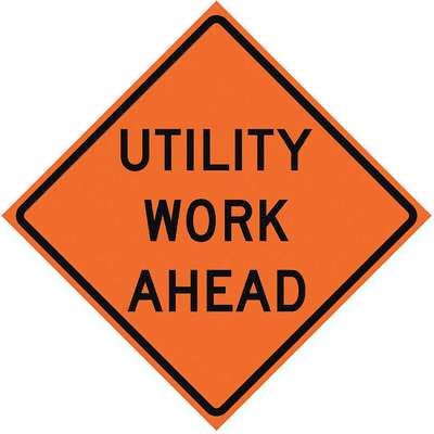 Vinyl Utility Work Ahead Traffic Sign; 36 in. H x 36 in. W
