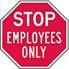 Recycled Aluminum Employees Only Sign with No Header; 12 in. H x 12 in. W