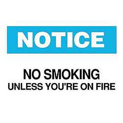 Safety Sign, No Smoking Unless